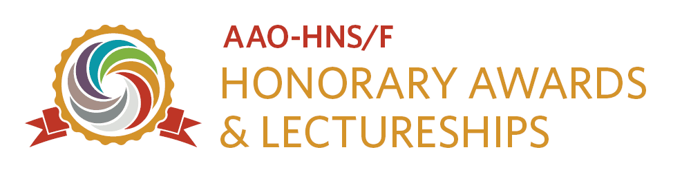 AAO-HNS/F Honorary Awards and Lectureships